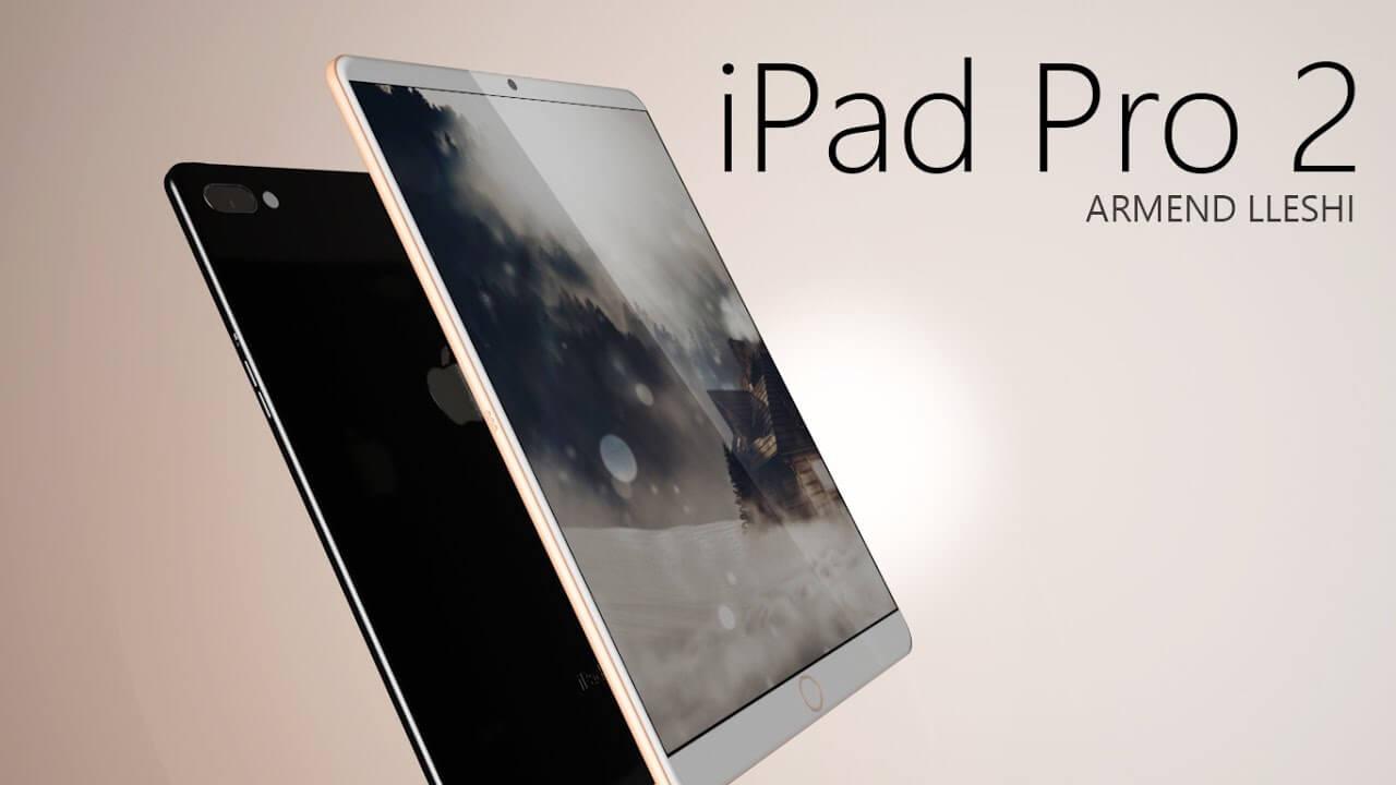 iPad Pro 2 – ultimele zvonuri, data lansării, specificații